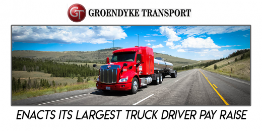 Groendyke Transport - Enacts Its Largest Truck Driver Pay Raise
